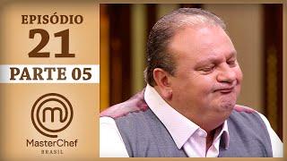 MASTERCHEF BRASIL (25/07/2017) | PARTE 5 | EP 21 | TEMP 04