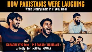 How Pakistanis Were Laughing While Beating INDIA| MAUKA MAUKA | Karachi Vynz Official