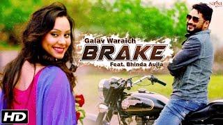 Mix - Galav Waraich - Brake, Bhinda Aujla - Bullet Punjabi Songs
