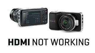 How not to break Blackmagic camera: HDMI / SDI not working