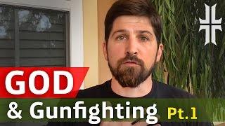 GOD & GUNFIGHTING (Pt.1)