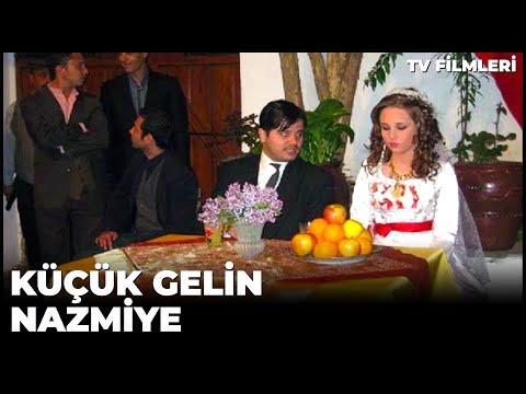 KÜÇÜK GELİN NAZMİYE KANAL 7 TV FİLMLERİ