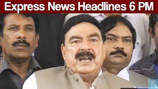 Express News Headlines - 06:00 PM - 28 June 2017