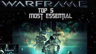 Warframe: Top 5 Essential Warframes [2015]
