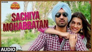 Full Audio: Sachiya Mohabbatan | Arjun Patiala | Diljit D, Kriti S | Sachet Tandon | Sachin-Jigar