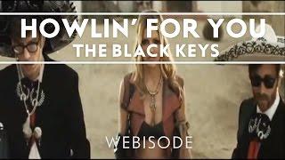 The Black Keys - Howlin' For You [Webisode]