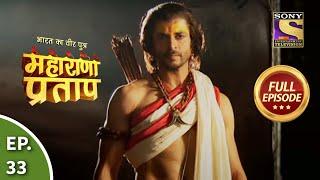 Bharat Ka Veer Putra - Maharana Pratap - Episode 33 - 22nd July 2013