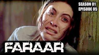 Faraar (Hindi Dubbed) Season 01 Episode 05 | TV Series Full Episodes 2017