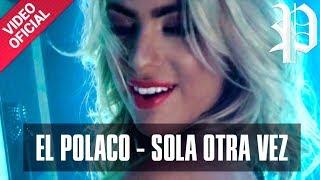 El Polaco - Sola Otra Vez (Cumbia) (VideoClip Oficial)
