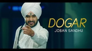 New Punjabi Songs 2016 | Dogar | Joban Sandhu | Official Video Latest New Punjabi Song 2016