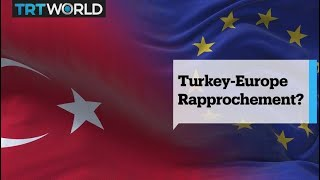 Turkey and European Union find common grounds as the relationship improves