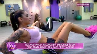 Teo Show (17.05.2018) - Roxana Vancea recomanda exercitiile in doi! Partea 1
