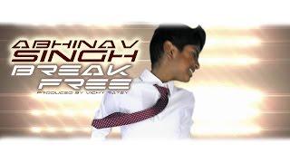 Break Free ABHINAV SINGH - Ariana Grande Cover prod. by Vichy Ratey