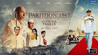 PARTITION:1947 | OFFICIAL TRAILER | 18th August 2017 | GURINDER CHADHA | A. R. RAHMAN | HUMA QURESHI