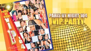 Paris By Night 104 VIP Party (Full Program)