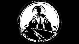 Kaizers Orchestra - Begravelsespolka