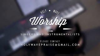 HolyWave Ministry Worship Recruitment (Promo)