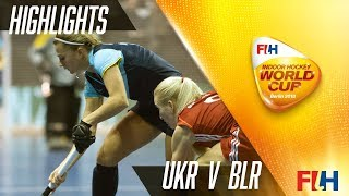 Ukraine v Belarus - Match Highlights Indoor Hockey World Cup - Women