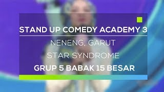Stand Up Comedy Academy 3 : Neneng, Garut - Star Syndrome