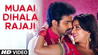 Full Video - Muaai Dihala Rajaji [ Hot & Sexy Bhojpuri Video ] Feat. Sexy Monalisa & Pawan Singh