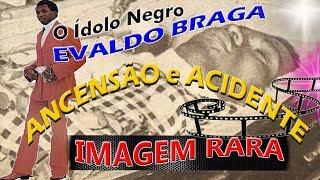Ascensão e o Trágico Acidente do Ídolo Negro Evaldo Braga - IMAGENS RARAS