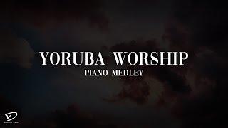 Yoruba Worship Medley - Piano Instrumental Worship