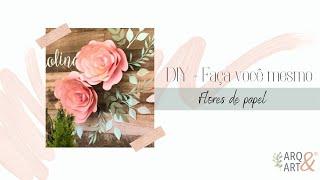 DIY: Como fazer  Flores de Papel Gigante