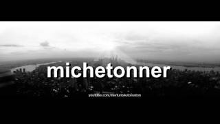 How to pronounce michetonner in French
