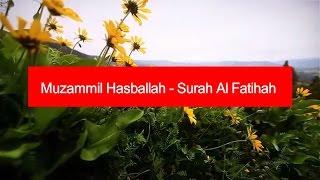 Muzammil Hasballah - Surah Al Fatihah beautiful voice Quran recitation