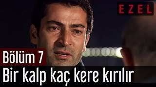 Ezel 7. Bölüm | Bir Kalp Kaç Kere Kırılır!..