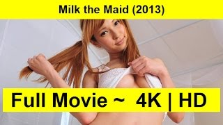 Milk the Maid Full Movie