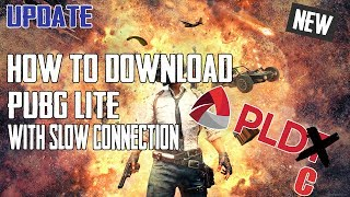 🔧 PUBG Lite : How To Download With Slow Connection | Part 7 Downloads