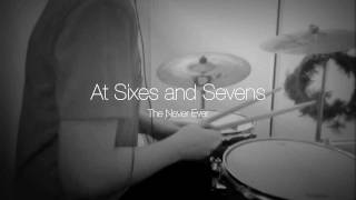 At Sixes and Sevens - The Never Ever (Drum Cover Teaser)