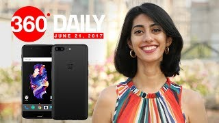 OnePlus 5 Launched, Airtel VoLTE Calling May Launch Soon, and More (Jun 21, 2017)