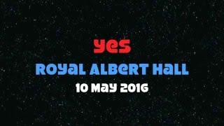 YES : at the Royal Albert Hall : 10 May 2016