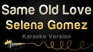 Selena Gomez - Same Old Love (Karaoke Version)