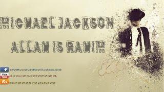 MICHAEL JACKSON ALLAH IS RAHIM