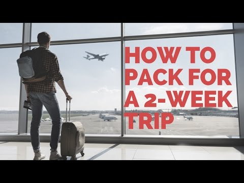 Making travel easier How to pack for a two week trip without checking a bag