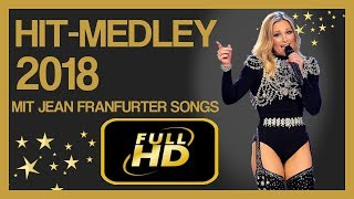 HELENE FISCHER ➤ HIT MEDLEY 2018 ➤ mit Jean Frankfurter Songs✔