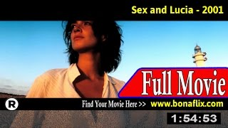 Watch: Sex and Lucia (2001) Full Movie Online