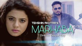 HINDI HEART BREAK SONG | MARHABA | TEHSHIN AKHTAR I DEEPAK DEY