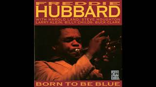 Freddie Hubbard- Born to be Blue Full Album