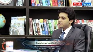 Video Interview: Mutahar Amin Watto (8th Position - CSS 2015)