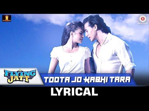 Toota Jo Kabhi Tara - Lyrical   A Flying Jatt   Tiger Jacqueline   Atif Aslam Sumedha   Sachin-Jigar