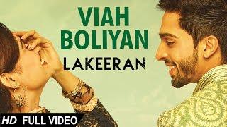 VIAH BOLIYAN - Lakeeran || Nachhatar Gill, Feroz Khan, Jaspinder Narula || Latest Song 2016