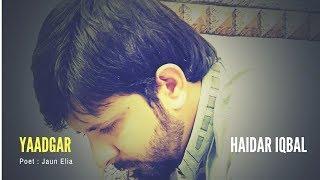 Yaadgaar | Vocal: Haider Iqbal | Poet : Jaun Elia
