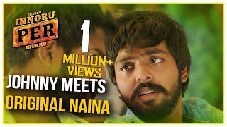 Johnny meets original Naina - Enakku Innoru Per Irukku | Scene | G.V. Prakash Kumar | Sam Anton