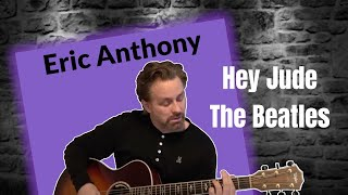 Hey Jude - The Beatles - Acoustic Cover by Eric Anthony