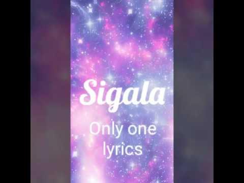 Sigala-  Only one  [Lyrics]