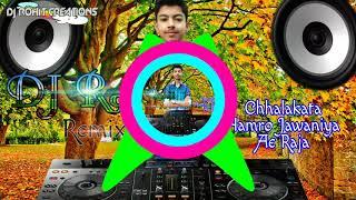 Super Hit Bhojpuri Song - Chhalakata Hamro Jawaniya (Hardcore Dance Mix) Dj Rohit Kurpania
